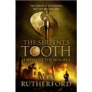 The Serpent's Tooth by Rutherford, Alex, 9780312597047