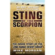 Sting of the Scorpion : The Inside Story of the Long Range Desert Group by Unknown, 9780750937047
