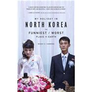 My Holiday in North Korea by Simmons, Wendy E., 9780795347047
