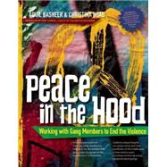 Peace In the Hood Working with Gang Members to End the Violence by Basheer, Aquil; Hoag, Christina; Carroll, Pete, 9780897937047