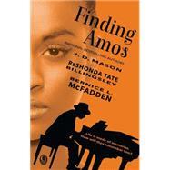 Finding Amos by Mason, J.D.; Billingsley, ReShonda Tate; McFadden, Bernice L., 9781451617047