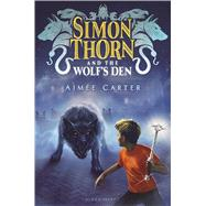 Simon Thorn and the Wolf's Den by Carter, Aimée, 9781619637047