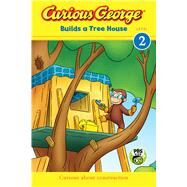 Curious George Builds a Tree House by Rey, H. A.; Tibbott, Julie (ADP), 9780544867048