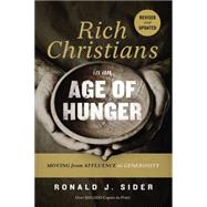 Rich Christians in an Age of Hunger by Sider, Ronald J., 9780718037048