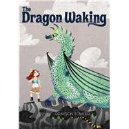 The Dragon Waking by Towler, Grayson, 9780807517048