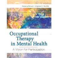 Occupational Therapy in Mental Health: A Vision for Participation by Brown, Cantana, 9780803617049