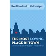 The Most Loving Place In Town by Unknown, 9780849947049