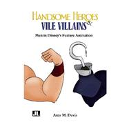 Handsome Heroes & Vile Villains by Davis, Amy M., 9780861967049