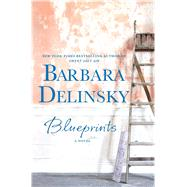 Blueprints A Novel by Delinsky, Barbara, 9781250007049