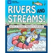Rivers and Streams by Siegel, Rebecca; Casteel, Tom, 9781619307049