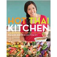 Hot Thai Kitchen by Chongchitnant, Pailin, 9780449017050