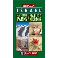 Israel: National Parks & Nature Reserves by Alon, Azaria, 9789652207050