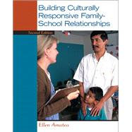 Building Culturally Responsive Family-School Relationships by Amatea, Ellen S., 9780132657051
