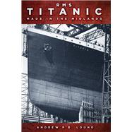 RMS Titanic by Lound, Andrew P. b., 9780750967051