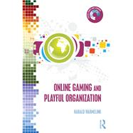 Online Gaming and Playful Organization by Warmelink,Harald, 9781138287051