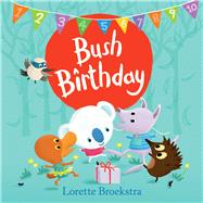 Bush Birthday by Broekstra, Lorette, 9781925267051