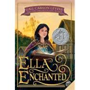 Ella Enchanted by Levine, Gail Carson, 9780064407052