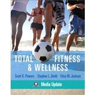 Total Fitness & Wellness, Media Update by Powers, Scott K.; Dodd, Stephen L.; Jackson, Erica M., 9780321667052