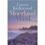 Moorland Mist by Kirkwood, Gwen, 9780719817052