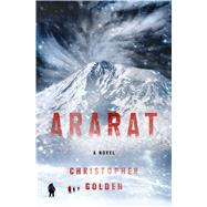 Ararat by Golden, Christopher, 9781250117052