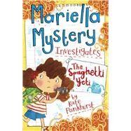 Mariella Mystery Investigates the Spaghetti Yeti by Pankhurst, Kate, 9781438007052