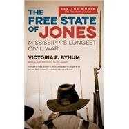 The Free State of Jones by Bynum, Victoria E., 9781469627052