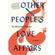 Other People's Love Affairs by Owen, D. Wystan, 9781616207052
