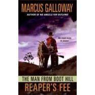 The Man from Boot Hill: Reaper's Fee by Galloway, Marcus, 9780061737053
