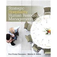 Strategic Hospitality Human Resources Management by Weber, Melvin R.; Dennison, Dori Finley, 9780135087053