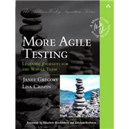More Agile Testing Learning Journeys for the Whole Team by Gregory, Janet; Crispin, Lisa, 9780321967053