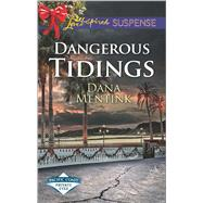 Dangerous Tidings by Mentink, Dana, 9780373447053