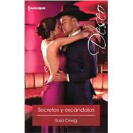 Secretos y escándalos (Secrets and Scandals) by Orwig, Sara, 9780373517053