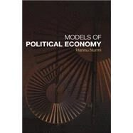 Models of Political Economy by Nurmi; Hannu, 9780415327053