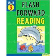 Flash Forward Reading: Grade 3 (Flash Kids Flash Forward) by Unknown, 9781411407053