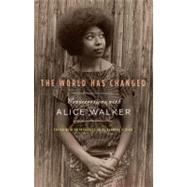 The World Has Changed: Conversations With Alice Walker by Walker, Alice; Byrd, Rudolph P., 9781595587053