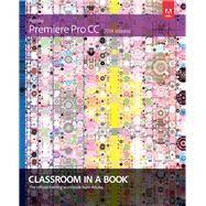 Adobe Premiere Pro CC Classroom in a Book (2014 release) by Jago, Maxim, 9780133927054