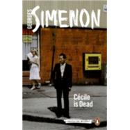 Cécile Is Dead by Simenon, Georges; Bell, Anthea, 9780141397054