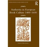 Authority in European Book Culture 1400-1600 by Bromilow,Pollie, 9781138257054