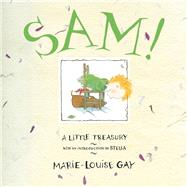 Sam! A Little Treasury by Gay, Marie-Louise, 9781554987054