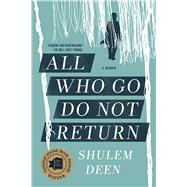 All Who Go Do Not Return A Memoir by Deen, Shulem, 9781555977054
