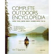 Complete Outdoors Encyclopedia by Sparano, Vin T., 9780789327055