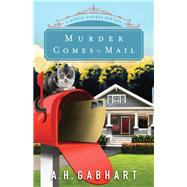 Murder Comes by Mail by Gabhart, A. H., 9780800727055