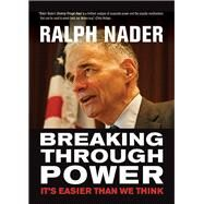 Breaking Through Power by Nader, Ralph, 9780872867055