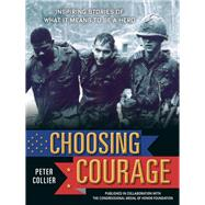 Choosing Courage by Collier, Peter; Congressional Medal of Honor Foundation (COL), 9781579657055