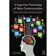 A Cognitive Psychology of Mass Communication by Harris; Richard Jackson, 9780415537056