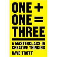 One Plus One Equals Three by Trott, Dave, 9781447287056