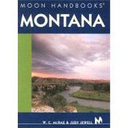 Moon Handbooks Montana by W. C. McRae and Judy Jewell, 9781566917056