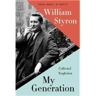 My Generation by STYRON, WILLIAMWEST, JAMES L.W. III, 9780812997057