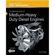 Fundamentals of Medium/Heavy Duty Diesel Engines by Wright, Gus, 9781284067057