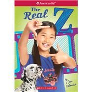 The Real Z (American Girl: Z Yang, Book 1) by Calonita, Jen, 9781338137057